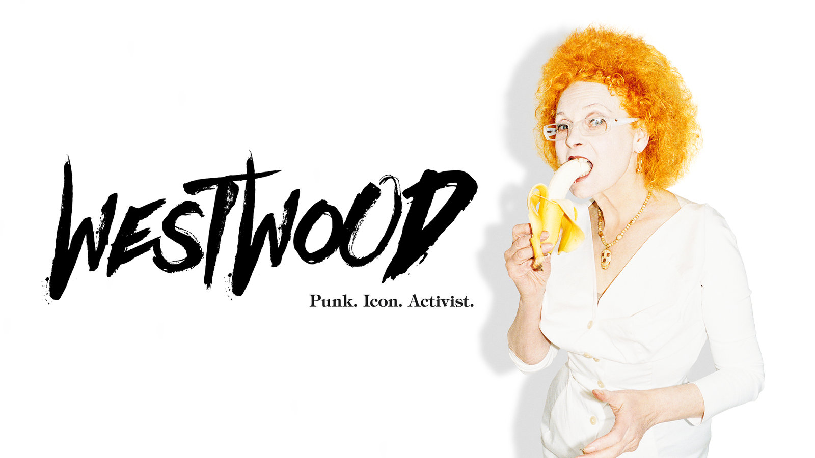 Westwood: Punk. Icon. Activist - The Life and Work of Fashion Icon Vivienne Westwood
